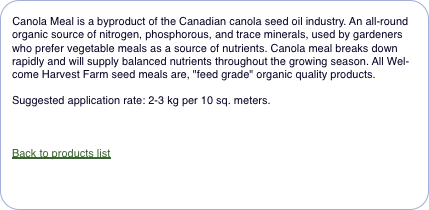 Canola Meal is a byproduct of the Canadian canola seed oil ind