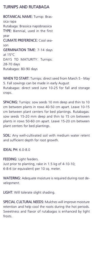 TURNIPS AND RUTABAGA  BOTANICAL NAME: Turnip: Brassica rapa Ru